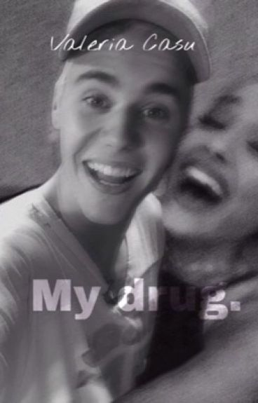 My drug. ||Jariana||