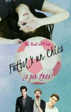 Fútbol Por Un Chico by BadGirlWhite