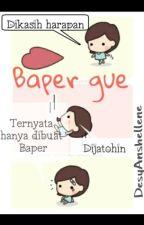 Baper Gue [COMPLETED] by DesyAnshellene