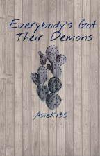 Everybody's Got Their Demons | Muke by Asiek135