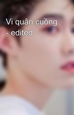 Vi quân cuồng - edited