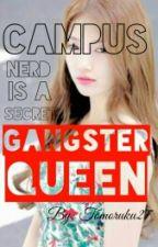 Campus NERD is a Secret GANGSTER QUEEN by novelenesamdao