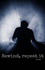 Rewind, repeat it... [m.g] by domidoni