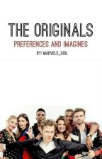 The Originals Oneshots/ Imagines by Marvels_Girl