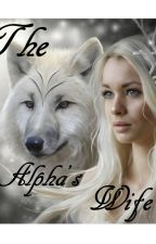The Alpha's Wife by Biankaann
