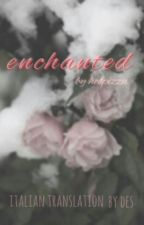 enchanted ‹ h.s › italian translation by fleursivan