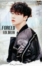 Forced [An iKON Jinhwan Fanfic] by Kim_Eunseo