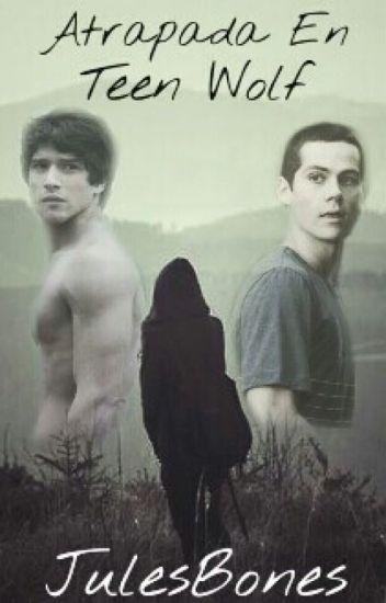 Atrapada En Teen Wolf {TERMINADA}