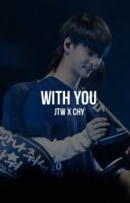 with you | jtw x chy // discontinued  by giant-sweaterpaws