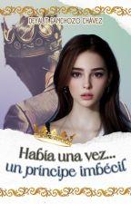 Había una vez... Un príncipe imbécil by deyalitganchozo