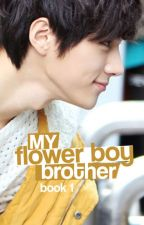 My Flower Boy Brother (Published Book) by AkoyIsangPagong