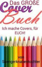 Das GROßE Coverbuch by Saengerknabentochter