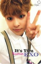 It's You (EXO Xiumin y tu) by _IsYourGirlAC