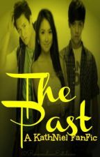 The Past [KathNiel One-shot] by rommmmmm