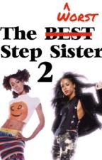 The Worst Step Sister 2 by storieswithhan
