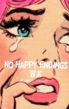 No happy endings (Weston Koury) by Kaitlyn_cloud07