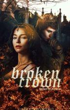 BROKEN CROWN ◦ GAME OF THRONES  by rhaegaI