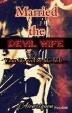 Married The Devil Wife by aienriquen