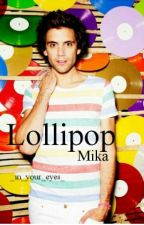 Lollipop||Mika by _in_your_eyes_
