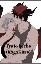 Trato hecho (KagaKuro) by Abaddon_Brahms