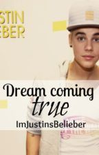 Dream coming true (Justin Bieber Love Story / Fan Fiction) by KlauFarago