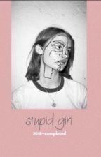 stupid girl | فتاة حمقاء  by theJOYX