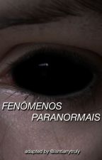 Fenômenos Paranormais 》larry version by isntlarrytruly
