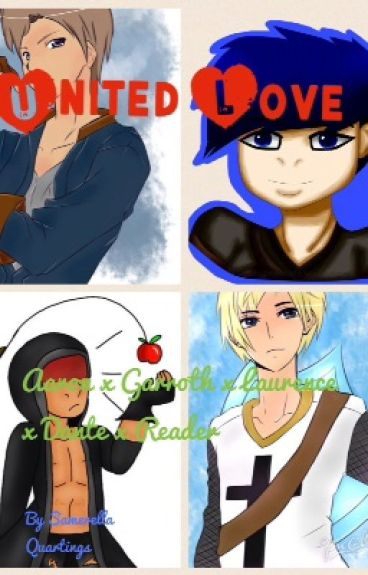 United Love - Garroth x Laurence x Dante x Aaron x Reader ~=On Hold=~