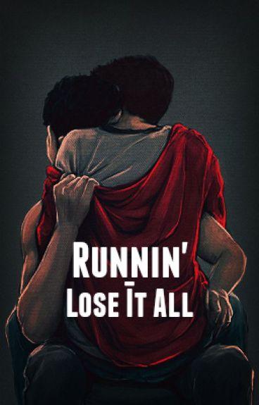 Runnin' - Lose It All