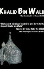 KHALID IBN AL-WALID by Nabeel786