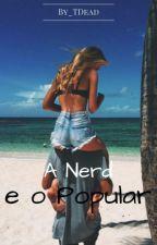 A Nerd e o Popular by By_TDead
