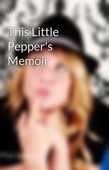 This Little Pepper's Memoir by littlebellpepper3