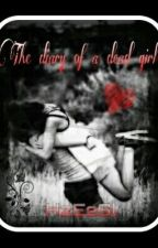 The diary of a dead girl (girlxgirl) by AlwaysInTheDark17