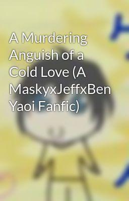 Jeff The Killer Yaoi Lemon