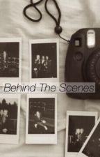 Behind The Scenes || J.N by everydayisecstasy
