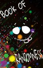 BOOK OF RANDOMNESS by PsychopathOverloaded
