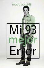 Mi 93 Mejor Error by noelitaa98