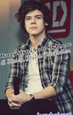Harry Styles Stole My Phone - A Harry Styles Fanfiction by 1sandrahemmings