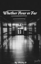 Whether Near or Far (Brendon Urie Fanfiction) by _some_one_
