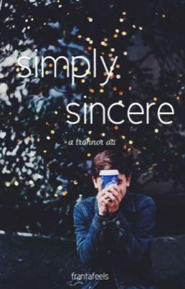 simply sincere • a tronnor au ✔️