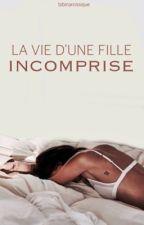La vie d'une fille incomprise-Mélissa . [BIENTOT EN CORRECTION] by bayrell
