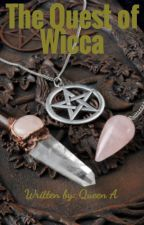 The Quest of Wicca by queen1581