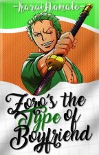 Zoro is the type of boyfriend by -KaraiHamato-