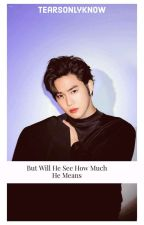But We'll He See How Much He Means To Me [Suho Ambw] by bjoiner123