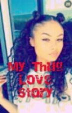My Thug Love Story by harleyharvey123