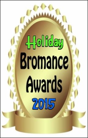 Bromance Awards (Holiday 2015) by BromanceAwards