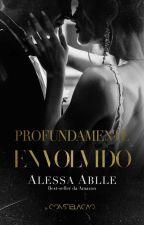 NA AMAZON | Profundamente Envolvido ❇ Trilogia Profundamente L.2 by AlessaAblle