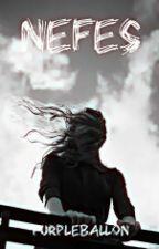 Nefes.. (Zor Evlilik Serisi 3) by PurpleBallon