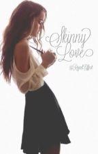 Skinny Love (BYE fanfic) by RejectEffect