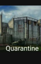Quarantine by writestuff456